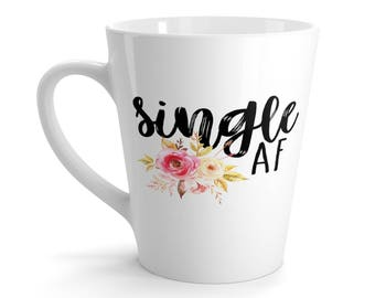 Single Af Valentines Day Latte Mug - Single Friends Funny Gifts - Funny Coffee Mugs