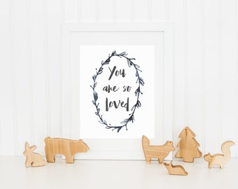 DIGITAL You Are So Loved Gender Neutral Nursery Print, Monochrome Nursery Decor, Black & White Nursery, Modern Nursery Print - ANY SIZE