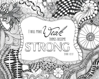 Make Weak Become Strong: Zentangled Motivational Wall Hanging- Black and White or Color