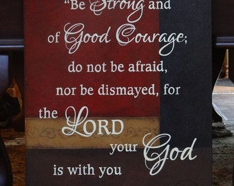 """Joshua 1:9 Sign, Scripture Sign, Be strong and of good courage...for the Lord your God is with you wherever you go. 18"""" x 24"""" SignsbyDenise"""