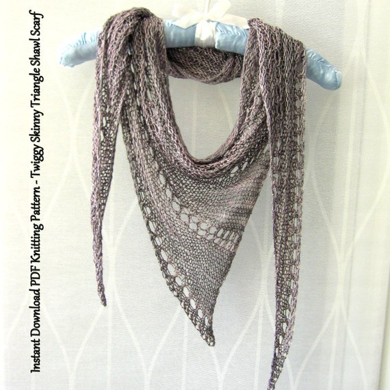 Instant Download PDF Knitting Pattern - Twiggy Skinny Triangle Shawl ...