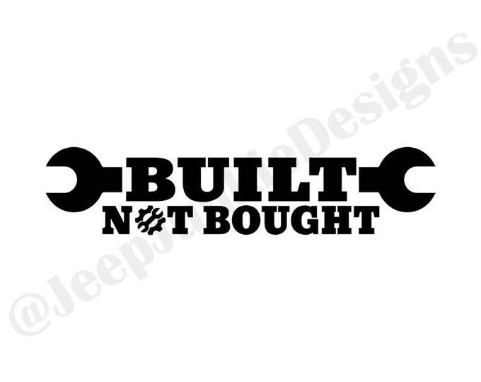 Built Not Bought Vinyl Decal