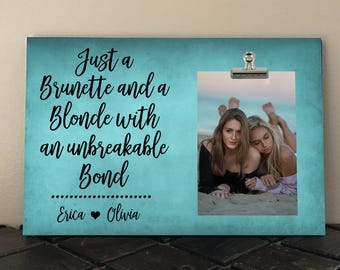 And Every Blonde Needs A Brunet As A Friend Statement Life