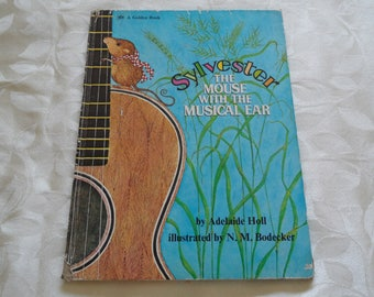 A Golden Book Sylvester, The Mouse With The Musical Ear By Adelaide Holl 1973
