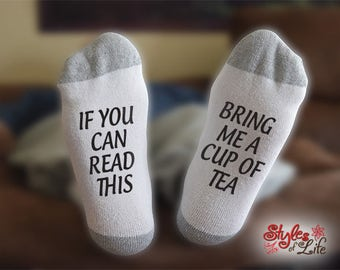 If You Can Read This Bring Me A Cup Of Tea Socks