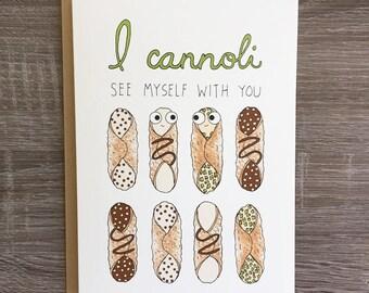 Cannoli See Myself With You - Cute Love Card - Cute Valentine's Day Card - Cannoli - Food Pun Card