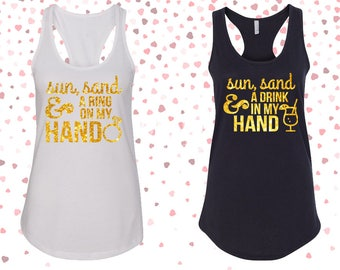 Sun, Sand and Drink in My Hand - Sun, Sand and Ring on My Hand Glitter Bachelorette Tank Tops