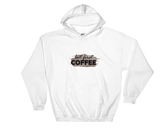 Mens and Womens But First Coffee Fun Graphic Hoodie