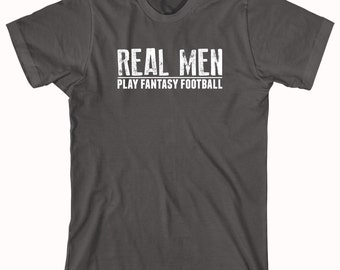 Real Men Play Fantasy Football Shirt - fantasy football, fantasy sports, fantasy guru, fantasy champion - ID: 409
