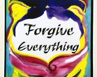 FORGIVE EVERYTHING 11x14 Inspirational Poster Spiritual Yoga Zen Meditation Friendship Spiritual Healing Heartful Art by Raphaella Vaisseau