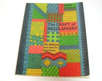 The Craft of Needlepoint, 101 Stitches and How to Use Them by Hope Hanley