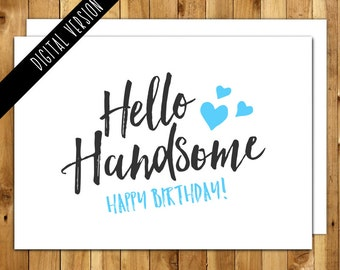 Printable Birthday Card For Him - Happy birthday card - Birthday Card For Boyfriend - DIY Card - Digital Download - Hello Handsome