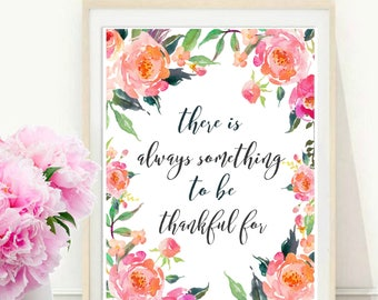 There Is always Something to Be Thankful For, Printable Art, Inspirational Print, Typography, Motivational Poster, Wall Decor