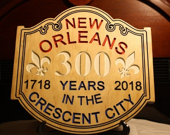 Wooden Plaque for 300 Anniversary for New Orleans, La