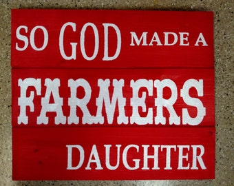 So God Made A Farmers Daughter Wood Sign