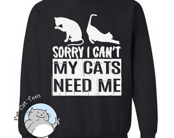 Sorry I Cant My Cats Need Me Sweatshirt Cute Cats Sweater Gifts For Cat Lovers Fleece Pullover Funny Cat Sweater Cat Knead Womens Sweater