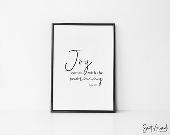 Joy Comes With The Morning - Psalm 30:5. Instant Download, Printable Art, Christian, Bible Verse, Scripture, Minimalist Print, Art Print.
