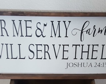 As for me and my farmhouse we will serve the lord