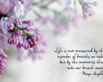 Purple Lilac Photograph, Inspirational Quote, Maya Angelou Quote, Purple Spring  Flowers, Cottage Chic Home Decor 8x12