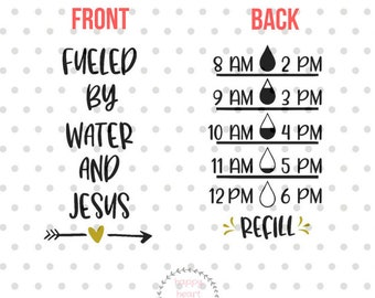 Fueled by Water and Jesus SVG, Water bottle svg and dxf instant download, water tracker SVG for Cricut and Silhouette, Drink your water SVG