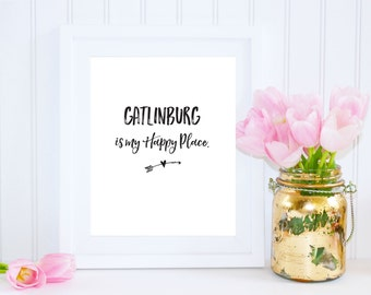 Gatlinburg, Happy Place Print, Gatlinburg is, My Happy Place, Great Smoky Mountains Art, Cabin Wall Art, Wedding Printable, Wedding Art