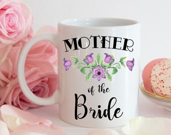 Mother of the Bride Mug | Mother of the Bride Gift | Wedding Party Gift | Wedding Mugs | Gift for Mom | Gift for Mother in Law