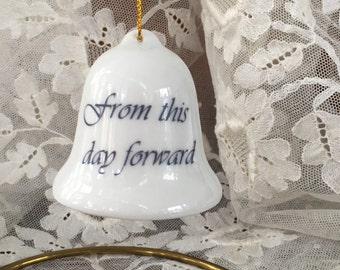 """Charming Bell with Clapper Ornament - """"from this day forward"""""""