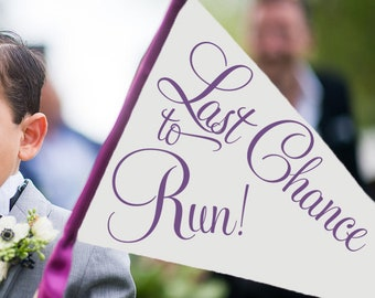 Last Chance To Run Wedding Sign Pennant Flag Funny Banner Groom Ceremony | Large Ring Bearer Flower Girl Classic Page Boy Prop 1056 LW