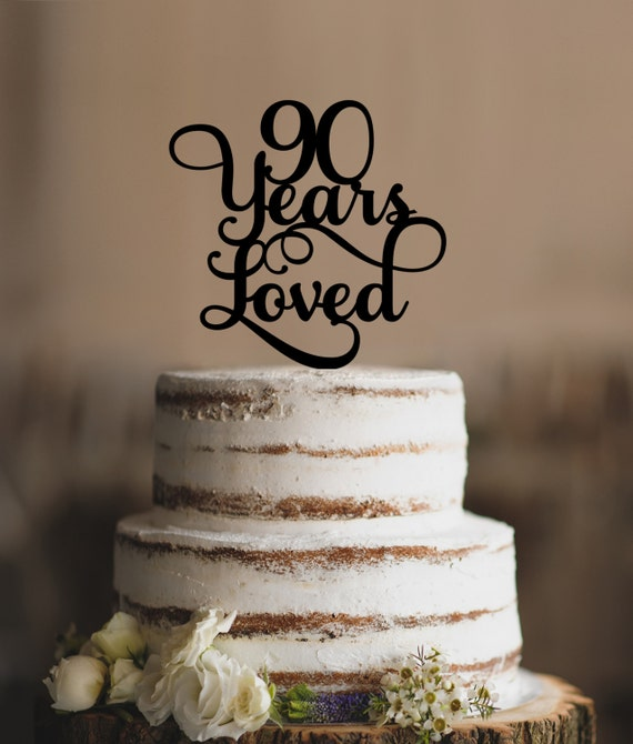 90 Years Loved Classy Script 90th Birthday Cake Topper