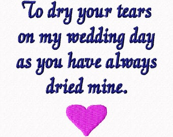 Wedding Embroidery Design. To dry your tears. Mother of the Bride Embroidery Design. Wedding Embroidery Design. 4x4