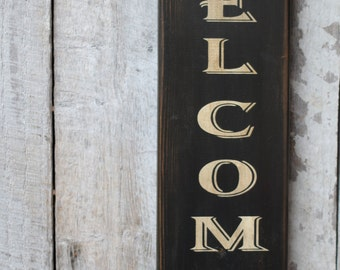 Primitive Wood Sign Welcome Cabin Rustic Porch Deck Patio Entrance Sign Lakehouse Farmhouse Vertical Gift Idea House Warming Gift Wall Decor