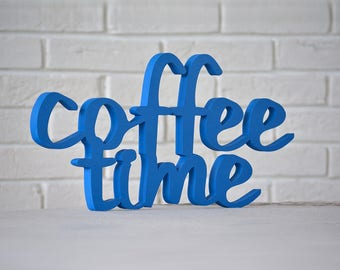 Wooden freestanding sign Coffee Time–perfect décor for your home, kitchen, workspace, bar or restaurant. Wooden letters for every kitchen.