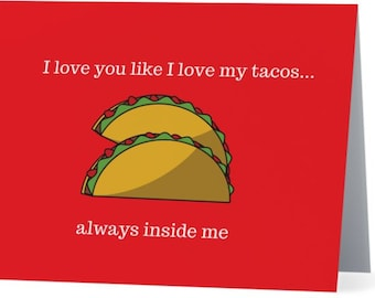 I Love You Like I Love My Tacos