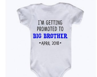 I'm Getting Promoted to Big Brother  bodysuit or Tshirt with Custom Personalized Date, I'm going to be a big brother, New sibling, Pregnancy