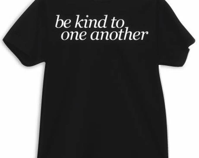 Be kind to one another Tee/Tank