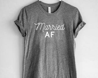 Married AF Shirt // Honeymoon Shirt // Wedding Shirt // Reception T-shirt // Wedding Gift