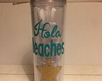 Customized Hola Beaches tumbler