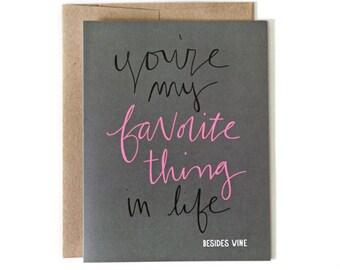 Valentine's Day Card - Besides Wine
