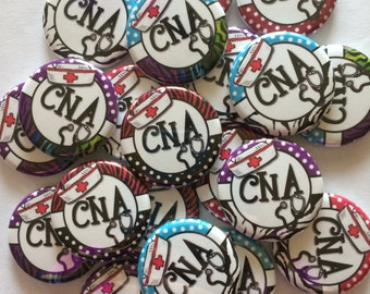 """CNA certified nursing assistant  theme set of 20 buttons.  1"""" 1.25"""" or 1.5""""(pin and flat only)  choose from pins, flat, hollow or magnets"""