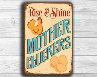Rise and Shine MOTHER CLUCKERS SIGN, Chicken Coop Signs, Vintage style Chicken Coop Sign, Outdoor Signs, Mother Cluckers, Rise and Shine