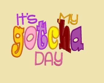 Its My Gotcha Day - Adoption Applique Design