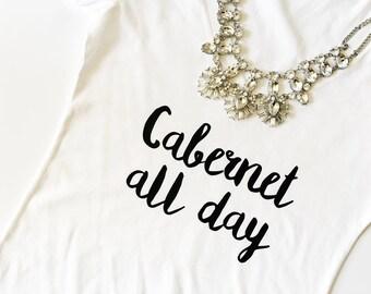 Cabernet All Day, Champagne, Drink wine, Wine tshirt, merlot tee, wine shirt, wine gift, christmas present, drink Champagne, christmas gift