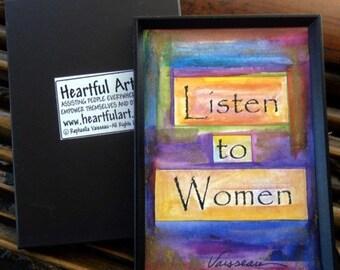 LISTEN To WOMEN Inspirational Quote Motivational Positive Thinking Feminist Saying Women Friendship Gift Heartful Art by Raphaella Vaisseau