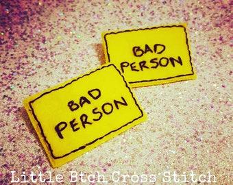 Bad Person Pin Badge, Warning Pin Badge