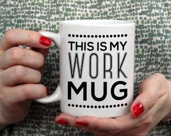 This Is My Work Mug | Work Mug | Office Mug | Office Decor | Funny Mug | Coffee Mug | Coworker Gift | New Job Gift | Desk Accessories