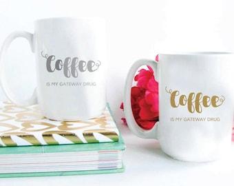Coffee Is My Gateway Drug Deluxe Ceramic Mug 15 oz Matte Gold or Matte Silver Foil