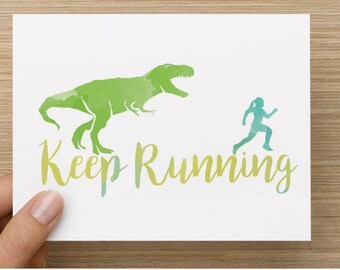 Keep Running - Hello And High Five greeting card for runner, motivation, T-rex, training, 5K, half marathon, marathon, running, blank inside