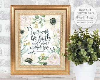 Bible verse digital download - 2 Corinthians 5:7 quote - I will walk by faith - Bible quote art - digital printable file - instant download