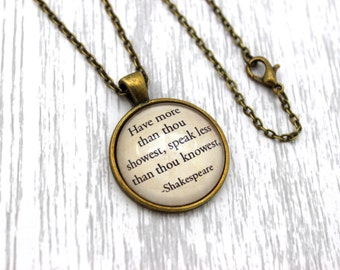 Shakespeare, 'Have More Than Thou Showest', King Lear Quote Necklace or Keychain, Keyring.