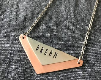 DREAM triangle necklace. Rustic, hammered, hand stamped, inspirational jewelry, gifts for her, daydreamer gift, graduation gifts, grad gifts